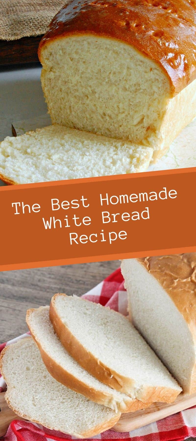 The Best Homemade White Bread Recipe 3